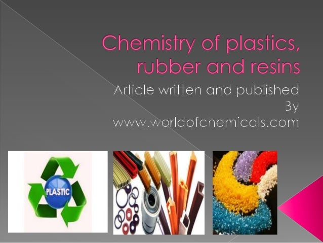 Chemistry of plastics, rubber and resins