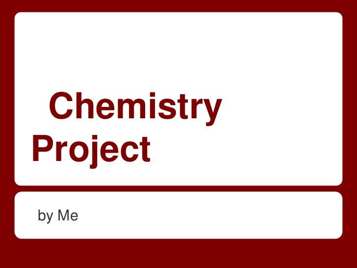 ChemistryProjectby Me