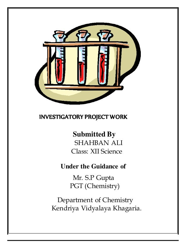 chemistry class xii project Chemistry project on determination of the contents of cold drinks project prepared by: xii  class xii a, mother divine sr sec public  laboratory manual of chemistry by-veena suri dinesh companion chemistry by- sk malhotra teacher's remarks.