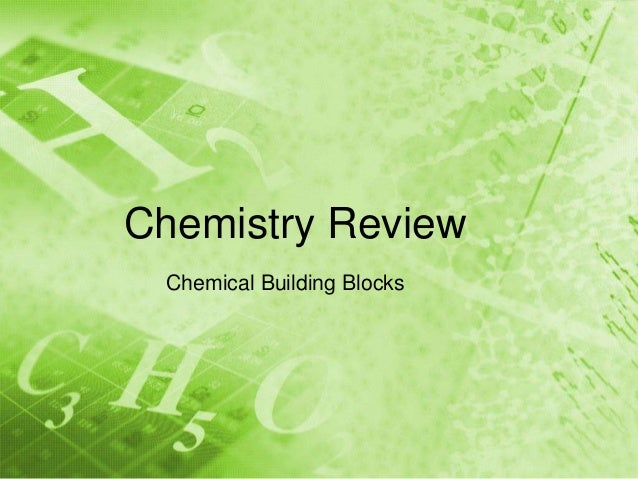 Chemistry Review Chemical Building Blocks