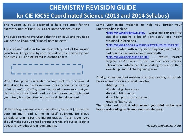CHEMISTRY REVISION GUIDE         for CIE IGCSE Coordinated Science (2013 and 2014 Syllabus)This revision guide is designed...