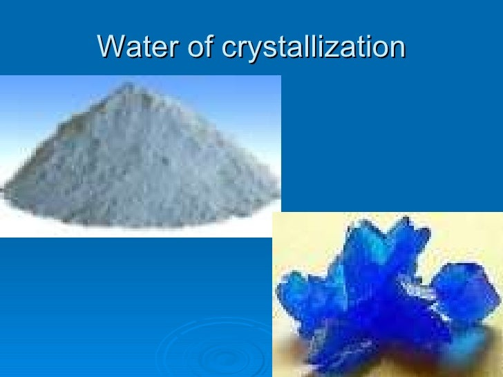 water of crystallization and hydrated mgso4 Water of crystallization is stabilized by electrostatic attractions, consequently hydrates are common for salts that contain +2 and +3 cations as well as −2 anions in some cases, the majority of the weight of a compound arises from water.