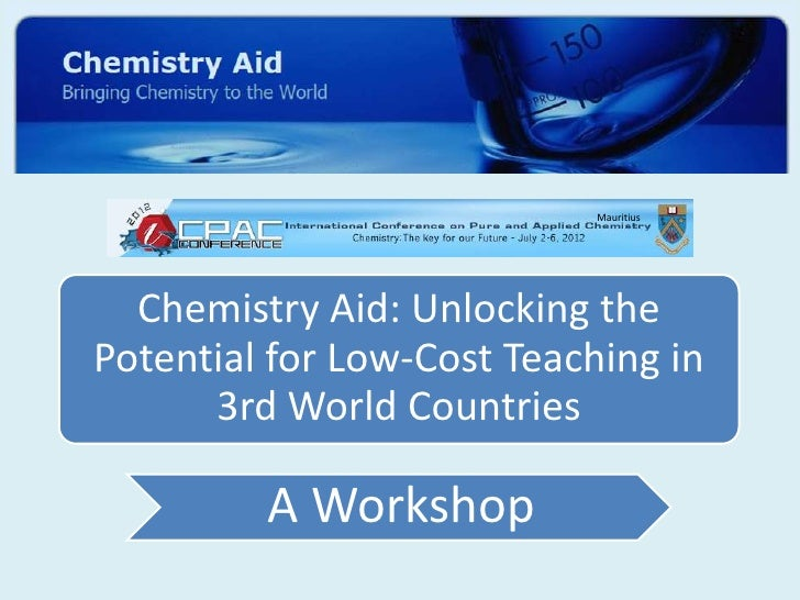 Mauritius  Chemistry Aid: Unlocking thePotential for Low-Cost Teaching in      3rd World Countries         A Workshop