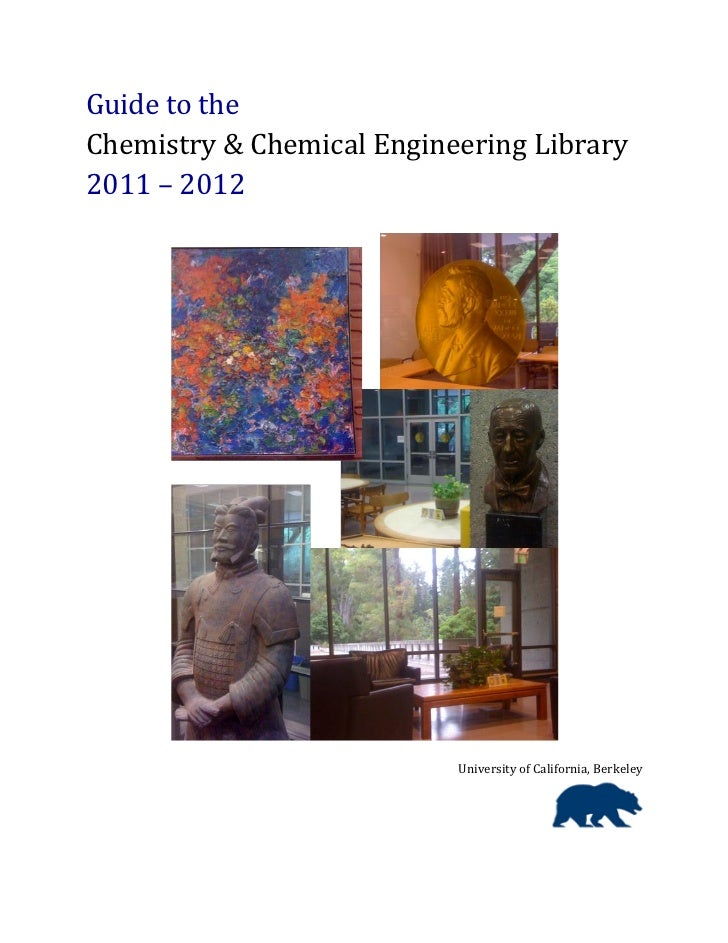 Guide to the Chemistry & Chemical Engineering Library, UC Berkeley, 2011 - 2012