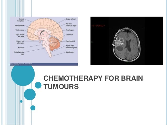 Chemotherapy for brain tumours