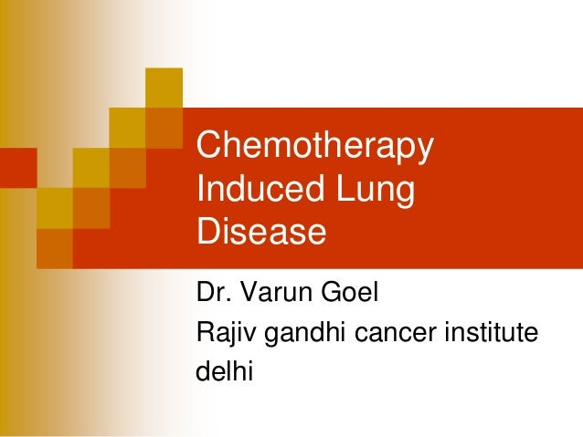 Chemotherapy induced lung toxicity dr. varun