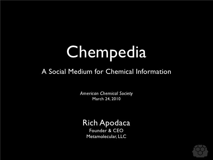 Chempedia A Social Medium for Chemical Information             American Chemical Society                 March 24, 2010   ...