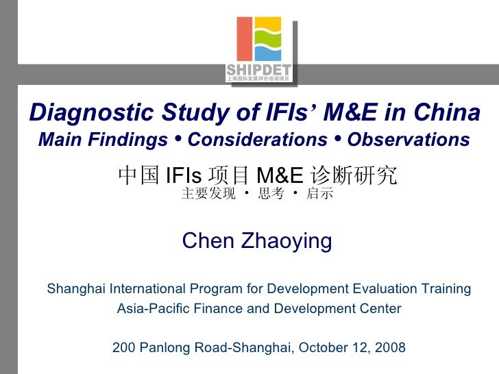 Diagnostic Study of IFIs '  M&E in China   Main Findings  •  Considerations  •  Observations   中国 IFIs 项目 M&E 诊断 研究 主要发现  ...