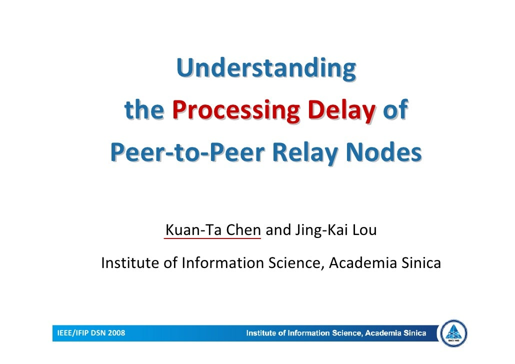 Toward an Understanding of the Processing Delay of Peer-to-Peer Relay Nodes