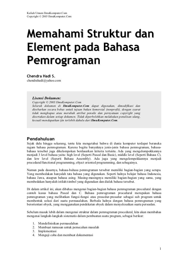Kuliah Umum IlmuKomputer.ComCopyright © 2003 IlmuKomputer.ComMemahami Struktur danElement pada BahasaPemrogramanChendra Ha...