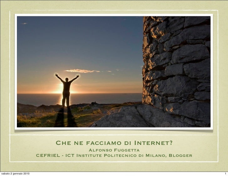 Che ne facciamo di Internet?                                            Alfonso Fuggetta                         CEFRIEL -...