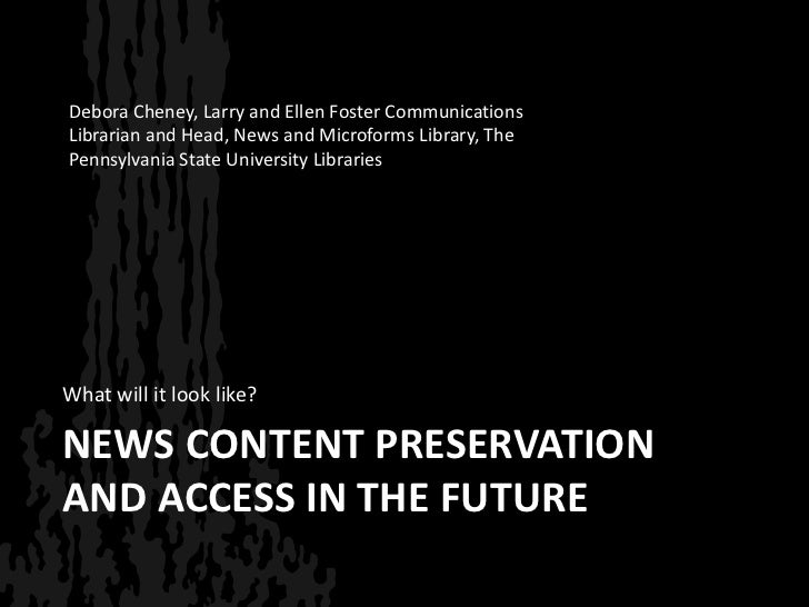 The Future of Online Newspapers, presented by Debora Cheney, The Pennsylvania State University Library