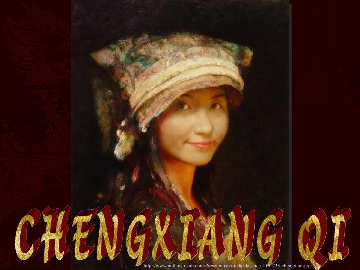 CHENGXIANG QI http://www.authorstream.com/Presentation/michaelasanda-1191738-chengxiang-qi/