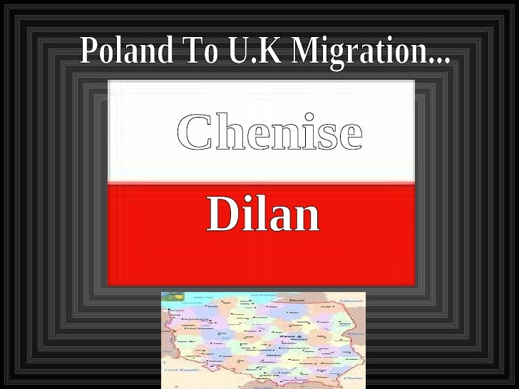 Chenise Dilan   Poland To Uk Migration