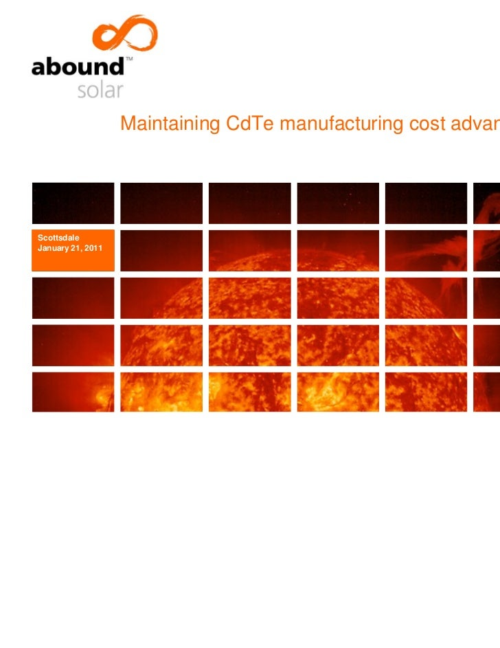Maintaining CdTe manufacturing cost advantageScottsdaleJanuary 21, 2011