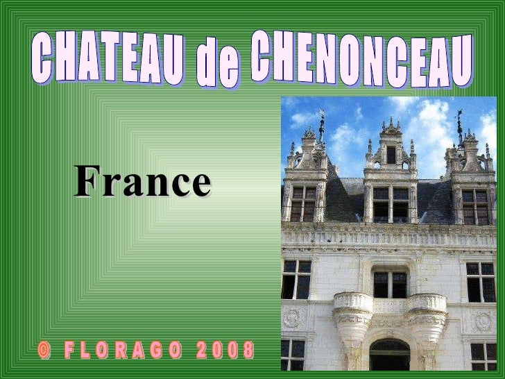 CHATEAU de CHENONCEAU © FLORAGO 2008 France