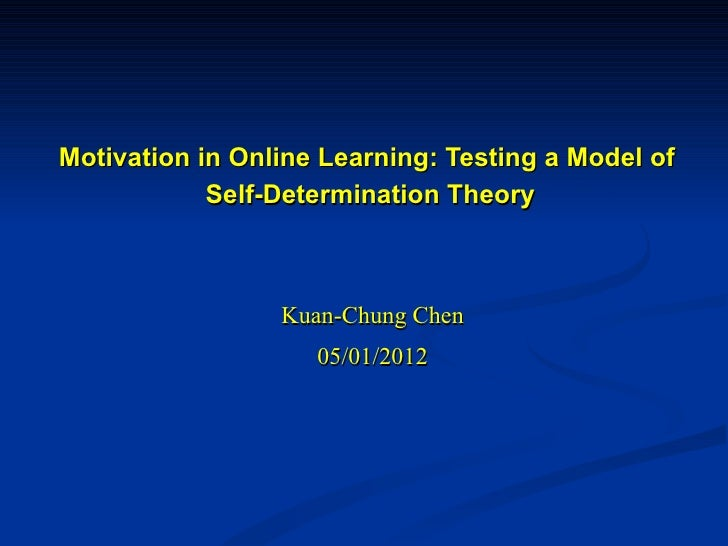 Motivation in Online Learning: Testing a Model of            Self-Determination Theory                 Kuan-Chung Chen    ...