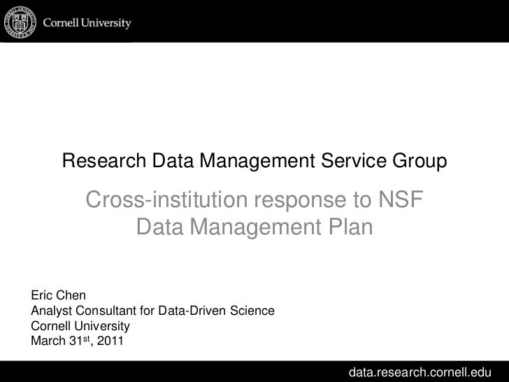 Research Data Management Service Group<br />Cross-institution response to NSF Data Management Plan<br />Eric Chen<br />Ana...