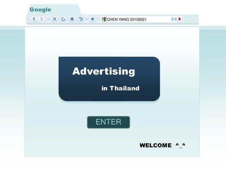 Google               CHEN YANG 20108021         Advertising              in Thailand             ENTER                    ...