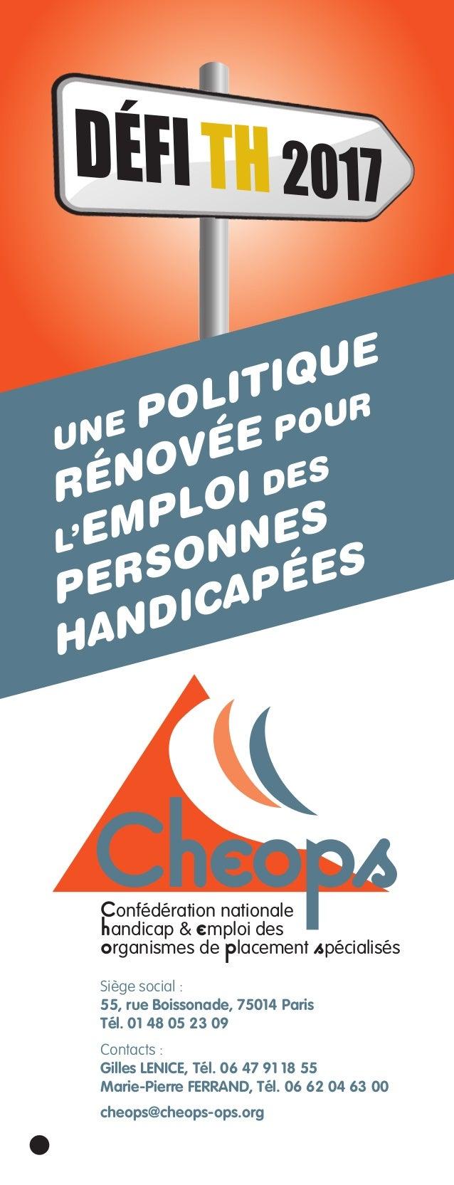 UNE POLITIQUE RÉNOVÉE Pour L'EMPLOI DES PERSONNES HANDICAPÉES DÉFITH2017 CheopsConfédération nationale handicap & emploi d...