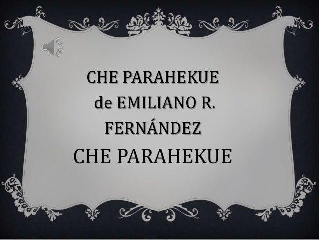 CHE PARAHEKUEde EMILIANO R.FERNÁNDEZCHE PARAHEKUE