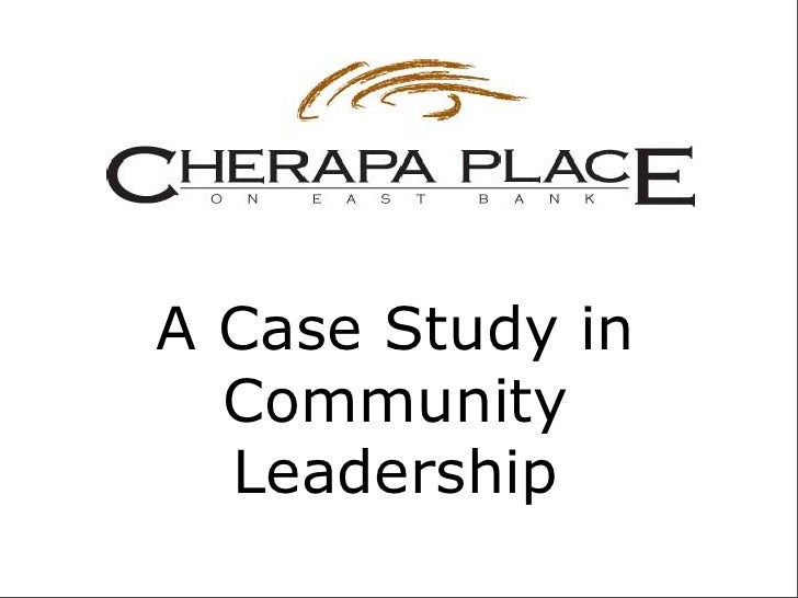 A Case Study in   Community   Leadership