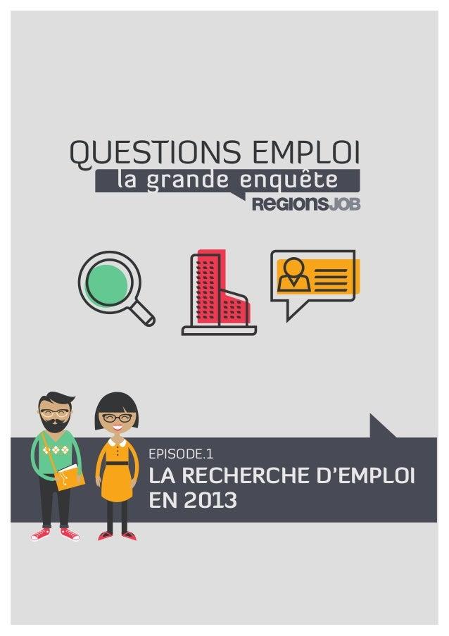 LA RECHERCHE D'EMPLOI EN 2013 QUESTIONS EMPLOI la grande enquête EPISODE.1