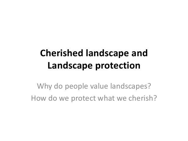 Cherished landscapes
