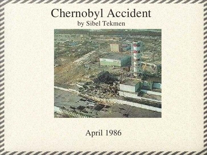 Chernobyl Accident by Sibel Tekmen April 1986