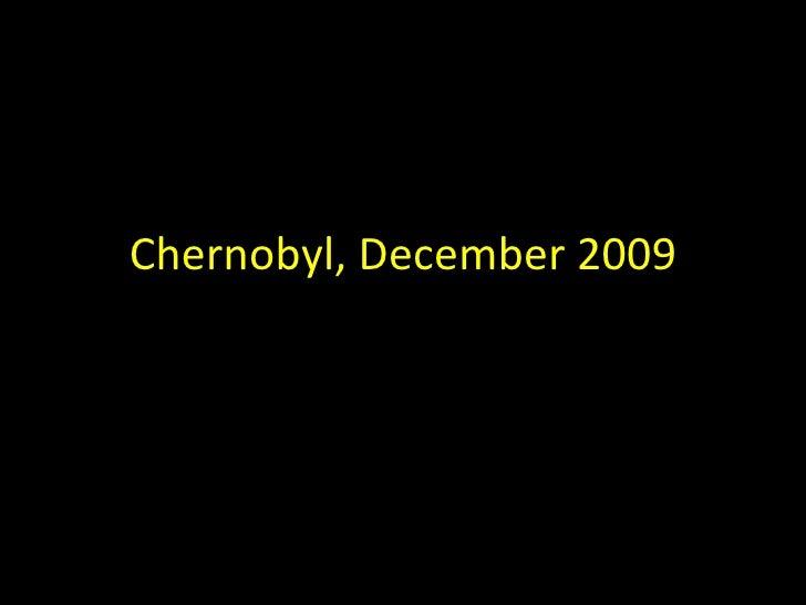 Chernobyl, December 2009