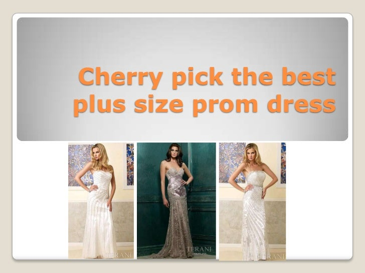 Cherry pick the best plus size prom dress<br />