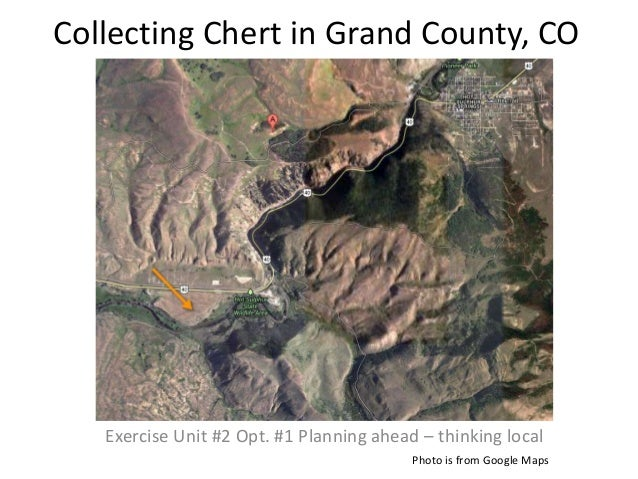 Collecting Chert in Grand County, COExercise Unit #2 Opt. #1 Planning ahead – thinking localPhoto is from Google Maps