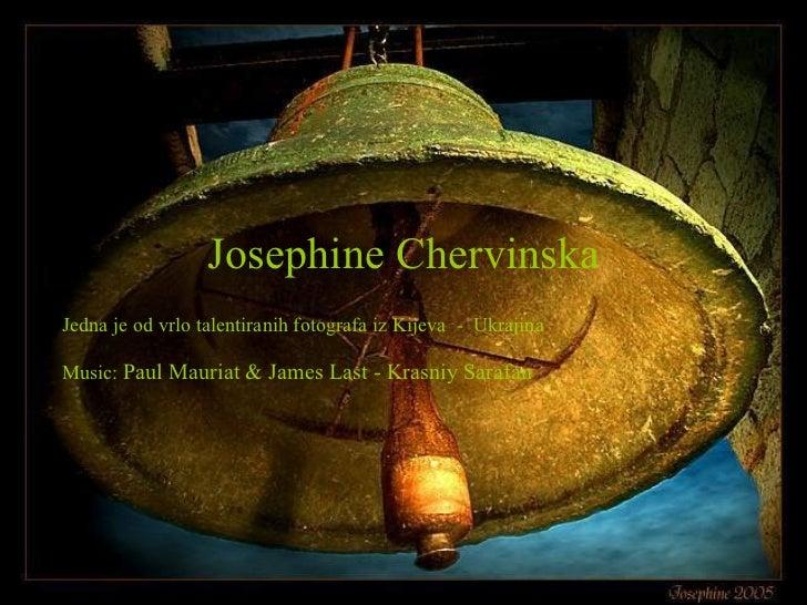 Josephine Chervinska Jedna je od vrlo talentiranih fotografa iz Kijeva  -  Ukrajina Music:  Paul Mauriat & James Last - Kr...