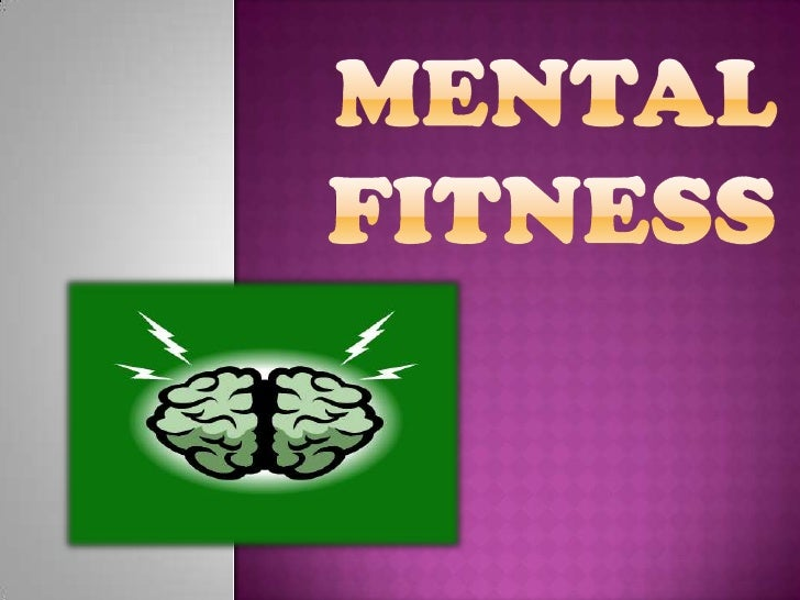 Mental Fitness<br />