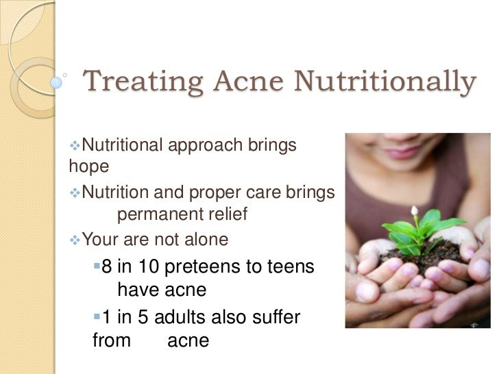 Treating Acne NutritionallyNutritional   approach bringshopeNutrition and proper care brings     permanent reliefYour a...