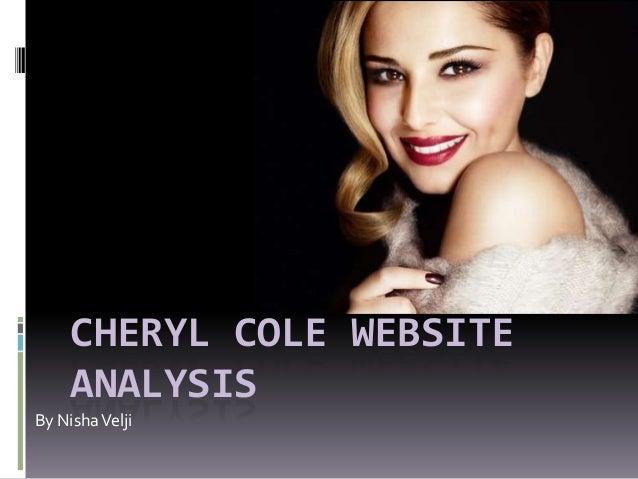 CHERYL COLE WEBSITE     ANALYSISBy Nisha Velji