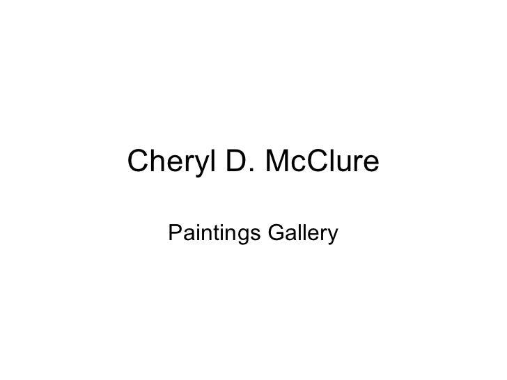 Cheryl D. McClure Paintings Gallery