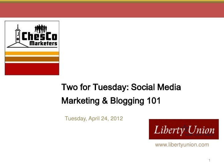 Two for Tuesday: Social MediaMarketing & Blogging 101Tuesday, April 24, 2012                                              ...