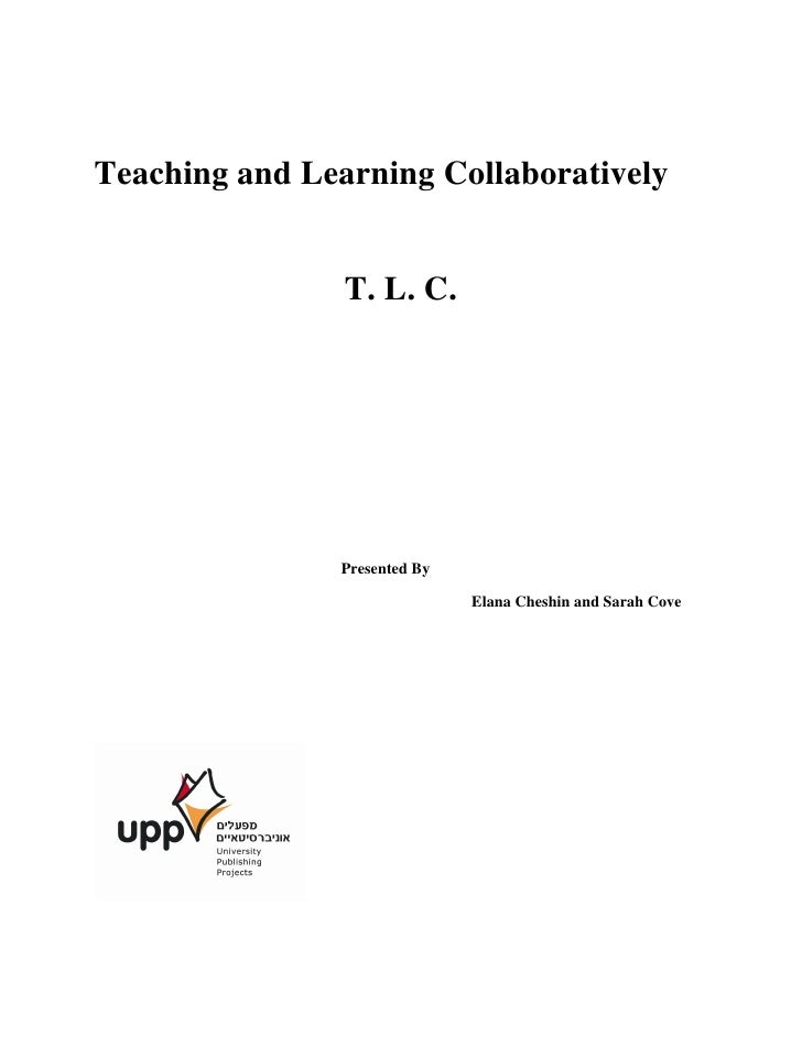 Teaching and Learning Collaboratively                   T. L. C.                    Presented By                          ...
