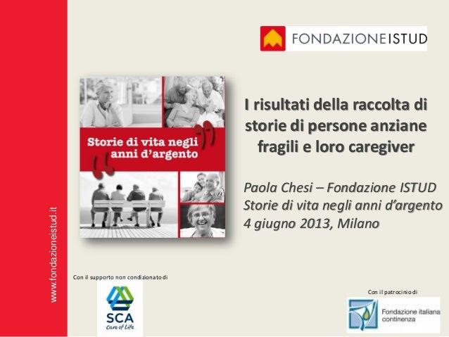 www.fondazioneistud.itI risultati della raccolta distorie di persone anzianefragili e loro caregiverCon il supporto non co...