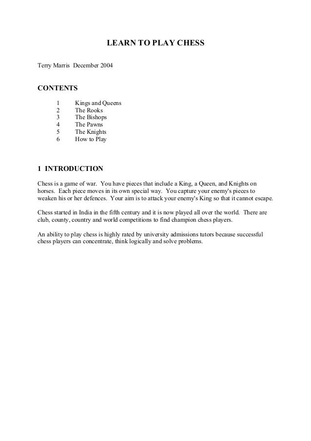 LEARN TO PLAY CHESSTerry Marris December 2004CONTENTS       1       Kings and Queens       2       The Rooks       3      ...