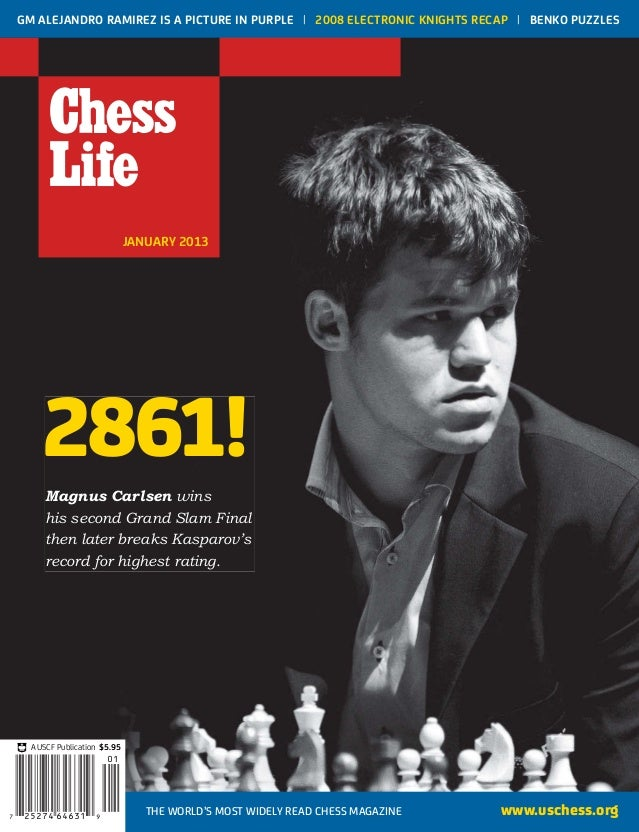 JANUARY 2013GM ALEJANDRO RAMIREZ IS A PICTURE IN PURPLE | 2008 ELECTRONIC KNIGHTS RECAP | BENKO PUZZLESwww.uschess.orgTHE ...
