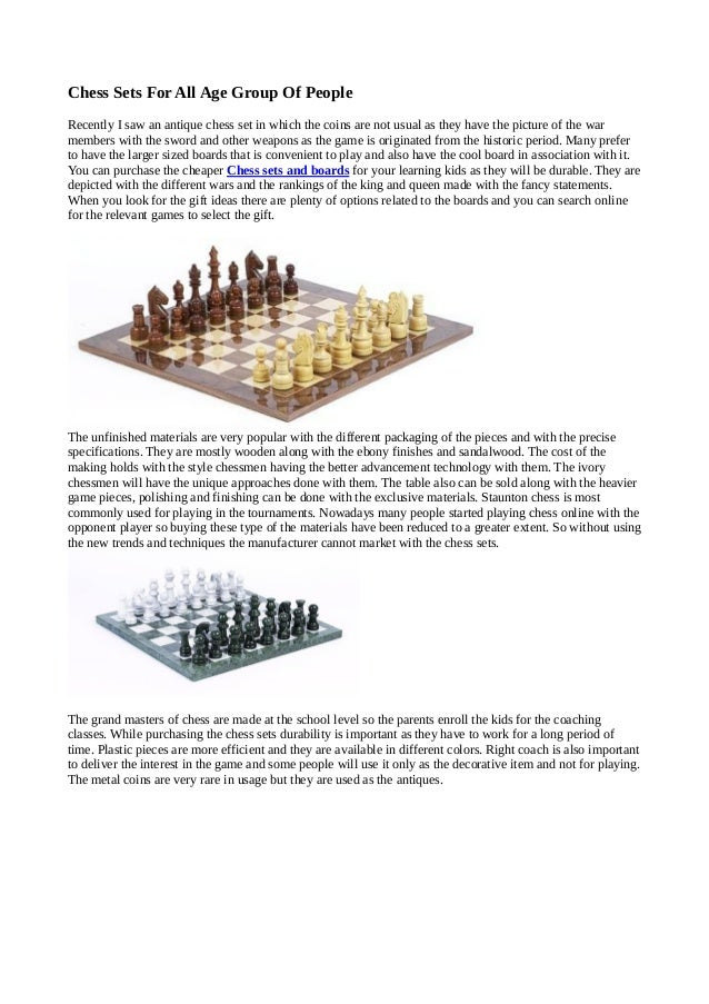 Chess Sets For All Age Group Of PeopleRecently I saw an antique chess set in which the coins are not usual as they have th...