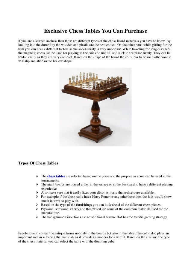 Exclusive Chess Tables You Can PurchaseIf you are a learner in chess then there are different types of the chess board mat...