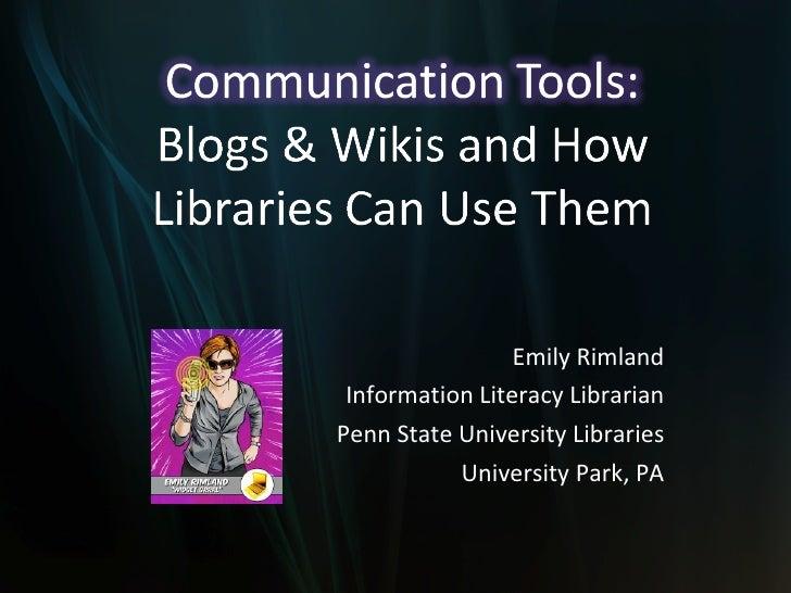 Emily Rimland Information Literacy Librarian Penn State University Libraries University Park, PA