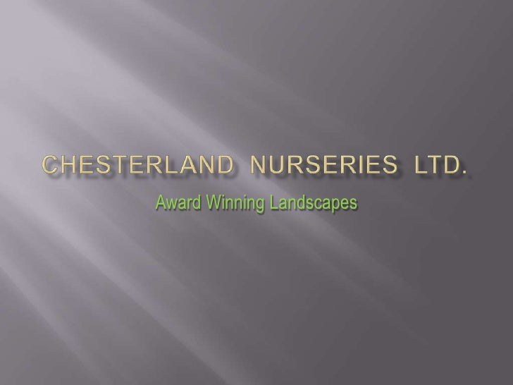 Chesterland  Nurseries  Ltd.<br />Award Winning Landscapes<br />