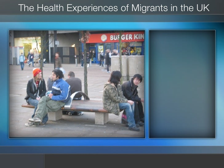 The Health Experiences of Migrants in the UK
