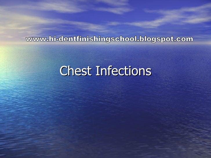 Chest Infections www.hi-dentfinishingschool.blogspot.com