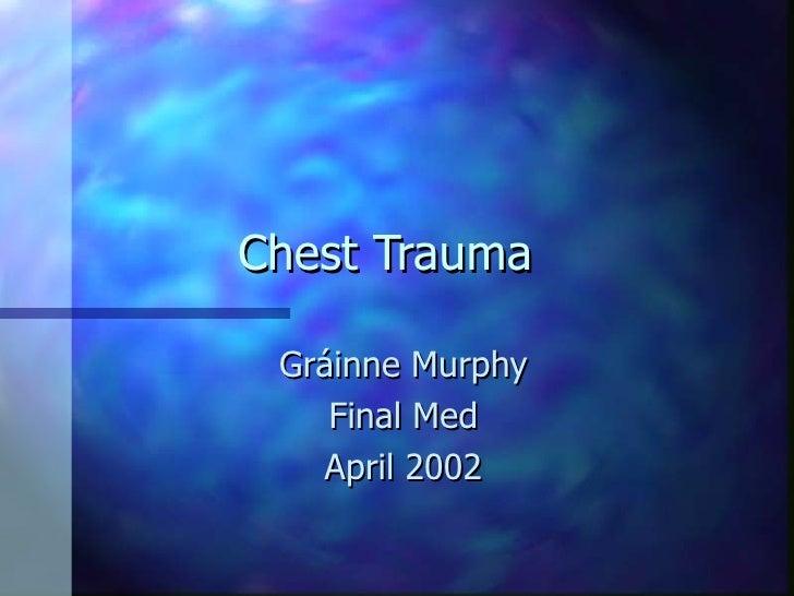 Chest Trauma Gráinne Murphy Final Med April 2002