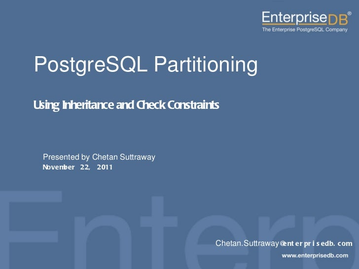 EnterpriseDB, Postgres Plus and Dynatune are trademarks of EnterpriseDB Corporation. Other names may be trademarks of thei...